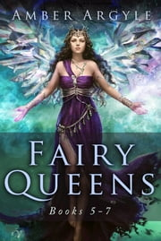 Fairy Queens - Books 5-7 ebook by Amber Argyle