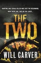 The Two ebook by Will Carver