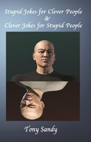 Stupid Jokes for Clever People & Clever Jokes for Stupid People ebook by Tony Sandy