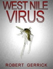 West Nile Virus ebook by Robert Gerrick