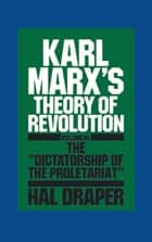 Karl Marx's Theory of Revolution III ebook by Hal Draper
