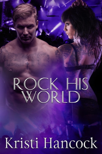 Rock His World - Naughty by Nature ebook by Kristi Hancock