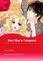 BEST MAN'S CONQUEST - Harlequin Comics ebook by Michelle Celmer, YOKO YOKOTA