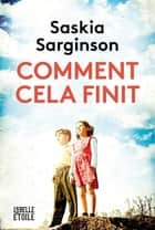 Comment cela se finit ebook by Saskia Sarginson
