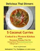 "5 Coconut Curries ebook by John Lorenz,Natthaphorn ""Ploy"" Duangkeaw"