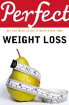 Perfect Weight Loss ebook by Kate Santon