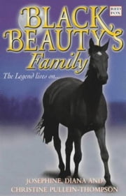 Black Beauty's Family ebook by Josephine Pullein-Thompson,Diana Pullein-Thompson,Christine Pullein Thompson Thompson