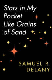 Stars in My Pocket Like Grains of Sand ebook by Samuel R Delany