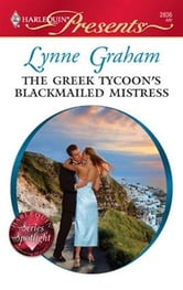 The Greek Tycoon's Blackmailed Mistress ebook by Lynne Graham
