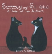 Barney and Si. (Silas) - A Tale of Two Brothers ebook by Beverly M. Rathbun