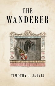 The Wanderer ebook by Timothy J. Jarvis