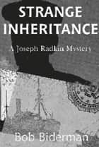 Strange Inheritance ebook by Bob Biderman