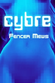 Cybre ebook by Fencer Mews