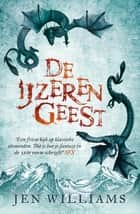 De ijzeren geest ebook by Jet Matla, Jen Williams