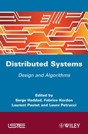 Distibuted Systems - Design and Algorithms ebook by Serge Haddad,Fabrice Kordon,Laurent Pautet,Laure Petrucci