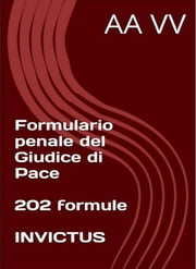 Formulario penale del Giudice di Pace ebook by anonymous