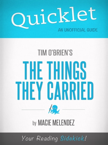 Quicklet on The Things They Carried by Tim O'Brien ebook by Macie Melendez