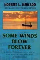Some Winds Blow Forever eBook by Norbert Mercado