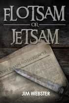 Flotsam or Jetsam - The Port Naain Intelligencer ebook by Jim Webster