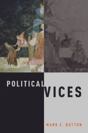 Political Vices ebook by Mark E. Button