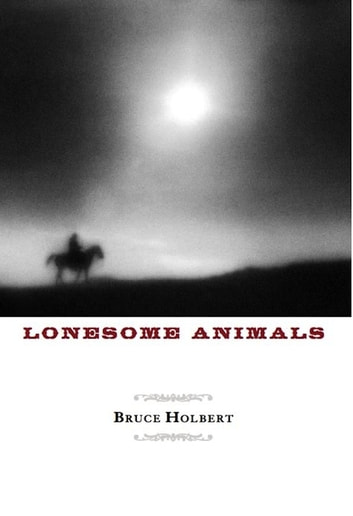 Lonesome Animals ebook by Bruce Holbert