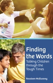 Finding the Words: Talking Children through the Tough Times ebook by Rosaleen McElvaney