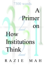 A Primer on How Institutions Think ebook by Razie Mah