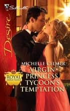 Virgin Princess, Tycoon's Temptation ebook by Michelle Celmer