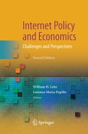Internet Policy and Economics - Challenges and Perspectives ebook by