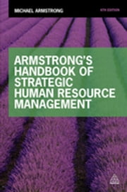 Armstrong's Handbook of Strategic Human Resource Management ebook by Michael Armstrong