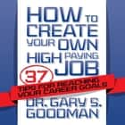 How to Create Your Own High Paying Job ebook by Gary S. Goodman