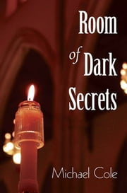 Room of Dark Secrets ebook by Michael Cole