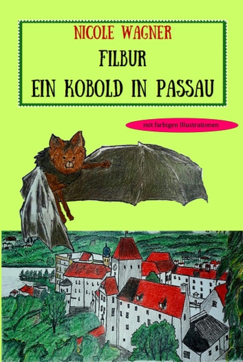 Filbur - Ein Kobold in Passau ebook by Nicole Wagner