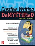 Creative Writing DeMYSTiFied ebook by Sheila Bender