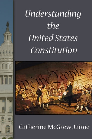 Understanding the U.S. Constitution ebook by Catherine McGrew Jaime