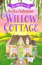 Willow Cottage – Part Four: Summer Delights (Willow Cottage Series) ebook by