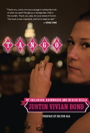 Tango - My Childhood, Backwards and in High Heels ebook by Justin Vivian Bond