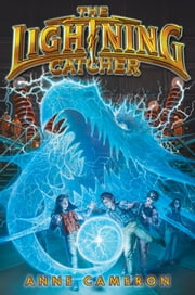 The Lightning Catcher ebook by Anne Cameron,Victoria Jamieson