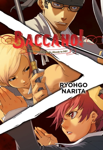 Baccano!, Vol. 7 (light novel) - 1933 <Last> The Slash -Bloody to Fair- ebook by Ryohgo Narita,Katsumi Enami