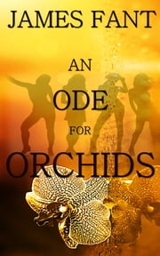 An Ode for Orchids ebook by James Fant