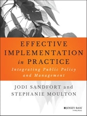 Effective Implementation In Practice - Integrating Public Policy and Management ebook by Jodi Sandfort,Stephanie Moulton