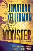 Monster (Graphic Novel) ebook by Jonathan Kellerman, Ande Parks, Michael Gaydos