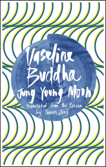 Vaseline Buddha ebook by Jung Young Moon