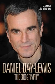 Daniel Day Lewis - The Biography ebook by Laura Jackson