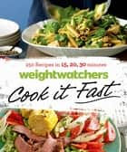 Weight Watchers Cook it Fast ebook by Weight Watchers