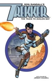 Trekker: The Train to Avalon Bay ebook by Ron Randall