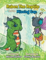Ruben the Reptile and the Missing Cap ebook by Miriam Spiller