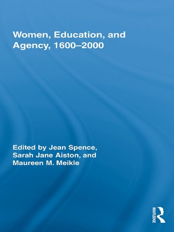 Women, Education, and Agency, 1600-2000 電子書 by