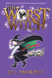The Worst Witch ebook by Jill Murphy,Jill Murphy