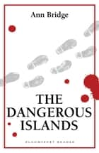 The Dangerous Islands ebook by Ann Bridge